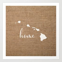 Hawaii is Home - White on Burlap Art Print