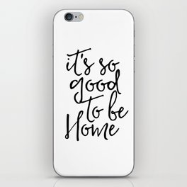 Inspirational Quote It's So Good To Be Home Printable Quote Print Typography Print Quote Wall Quote iPhone Skin