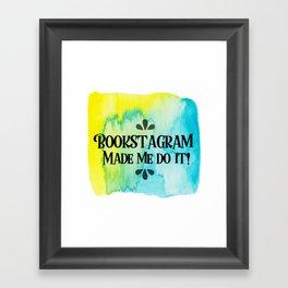 Bookstagram Made me do it! Framed Art Print