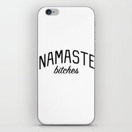Namaste Bitches - Funny Yoga Quote iPhone Skin