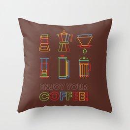 ENJOY YOUR COFFEE Throw Pillow