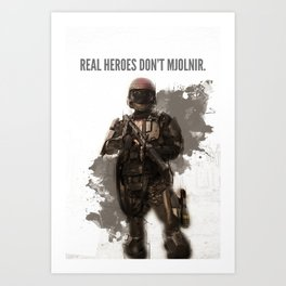 Real Heroes Don't Mjolnir Art Print