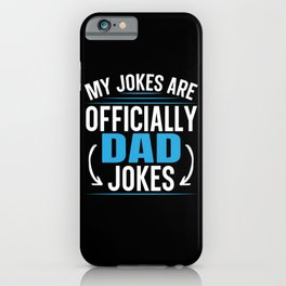 My Jokes Are Officially Dad Jokes Fathers Day iPhone Case