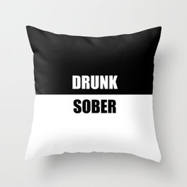 drunk sober quote Throw Pillow