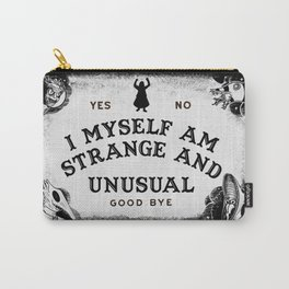 I Myself, Am Strange and Unusual Carry-All Pouch