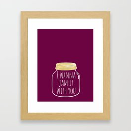I Wanna Jam it with You Print Framed Art Print