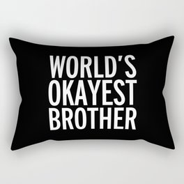 World's Okayest Brother Funny Quote Rectangular Pillow