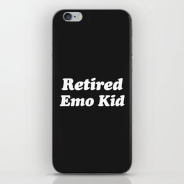 Retired Emo Kid Funny Quote iPhone Skin