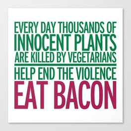 Eat Bacon Funny Quote Canvas Print