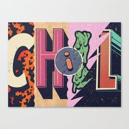CHILL Canvas Print