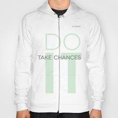 Do It- Take Chances Hoody