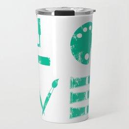 Artist Painter Art Teacher Designer Love Art Tools Gift Travel Mug