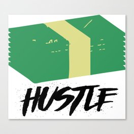 Hustle money Stack Canvas Print