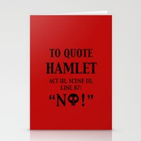hamlet Stationery Cards featuring To quote Hamlet...  by rawrded