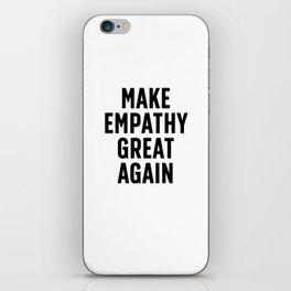Make Empathy Great Again iPhone Skin