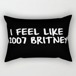 I Feel like 2007 Britney Rectangular Pillow