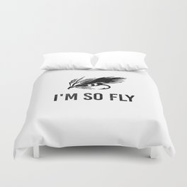 I'm So Fly Fishing Hook Flies Fisherman Gift Duvet Cover
