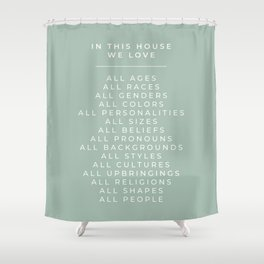 In This House Diversity Acceptance Print - American English - Seafoam Turquoise Blue/Green Shower Curtain