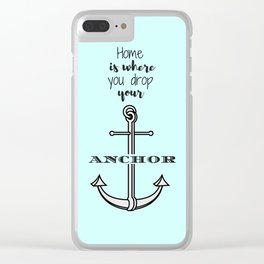 Anchored Home Clear iPhone Case