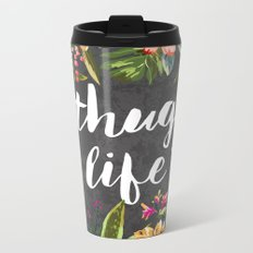 Thug Life Metal Travel Mug