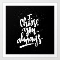 I Choose You Always Art Print