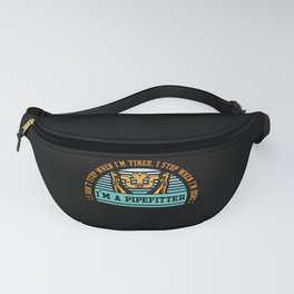 I Don't Stop When I'm Tired Pipefitter Fanny Pack