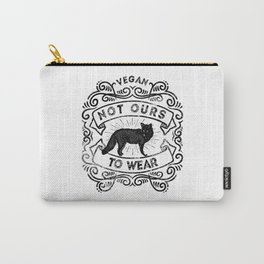 Not Ours to Wear Vegan Statement Carry-All Pouch