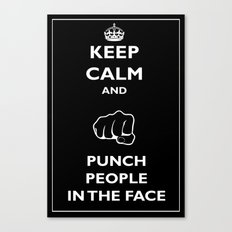 Keep Calm and Punch People in the Face Poster Canvas Print