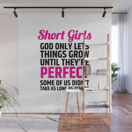 Short Girls God Only Lets Things Grow Until They're Perfect (Pink Black) Wall Mural