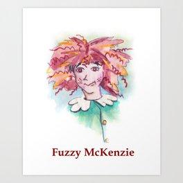 Fuzzy McKenzie Art Print