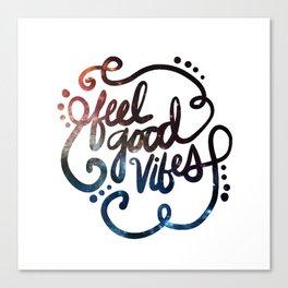 Feel Good Vibes Canvas Print