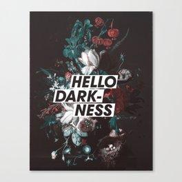 Hello Darkness Canvas Print
