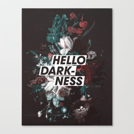Hello Darkness Canvas Print