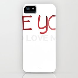 Be you So Love me Valentine iPhone Case
