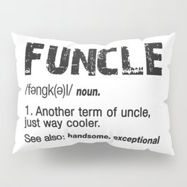 Funcle Fun Uncle Definition For Military Veterans Pillow Sham