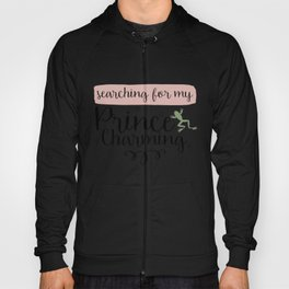 Searching for my Prince Charming (Colour) Hoody