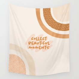 Collect Beautiful Moments Wall Tapestry