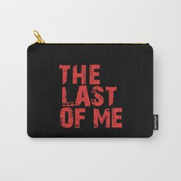 The Last Of Me - Red Carry-All Pouch
