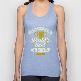 This Lady Is The World's Best Astronomer Unisex Tank Top