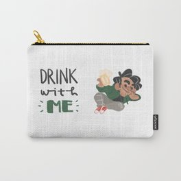 drink with me Carry-All Pouch