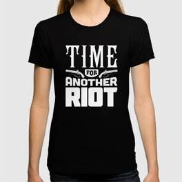 Time for another Riot T-shirt