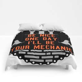 Be nice one day i'll be your mechanic Comforters