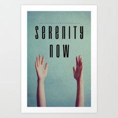 Serenity Now! Art Print