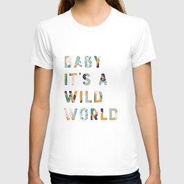 Baby It's a Wild World T-shirt