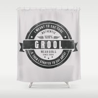 mean girls Shower Curtains featuring GROOL badge design based on Mean Girls by AllieR