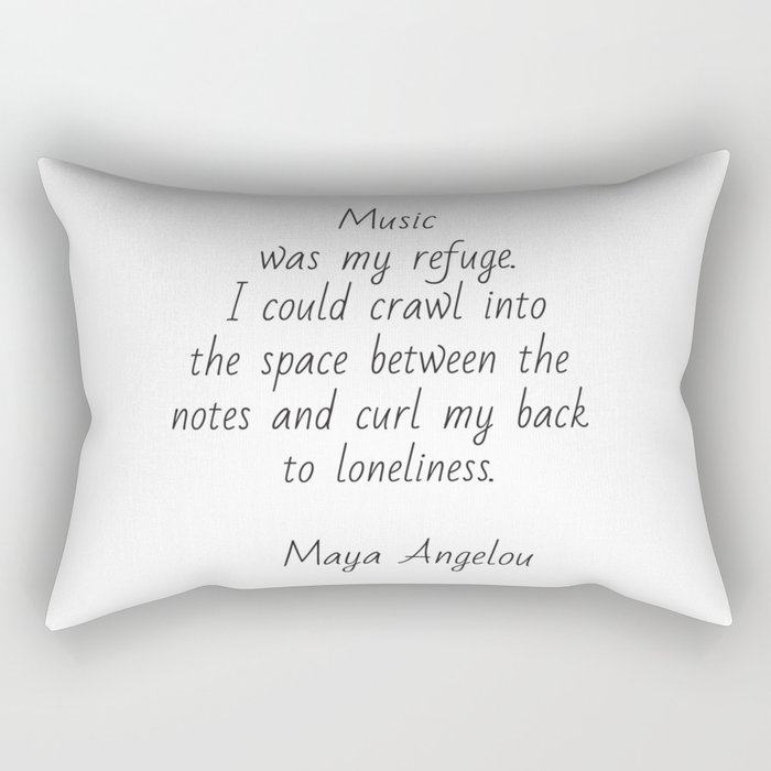 Music was my refuge -  Maya Angelou Rectangular Pillow