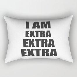 I am EXTRA EXTRA EXTRA Rectangular Pillow