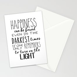 Happiness can be found in the darkest of times Stationery Cards