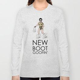 New Boot Goofin' Long Sleeve T-shirt