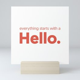 everything starts with a hello Mini Art Print